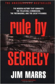 Rule by Secrecy: Hidden History That Connects the Trilateral Commission, the Freemasons, and the Great Pyramids