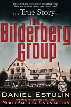 The True Story of the Bilderberg Group (Updated, Revised, Expanded) (2ND ed.)