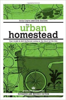 The Urban Homestead: Your Guide to Self-Sufficient Living in the Heart of the City (Expanded, Revised) (Process Self-Reliance)