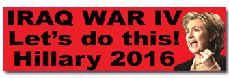 """Iraq War IV - Hillary"" Bumper Sticker"