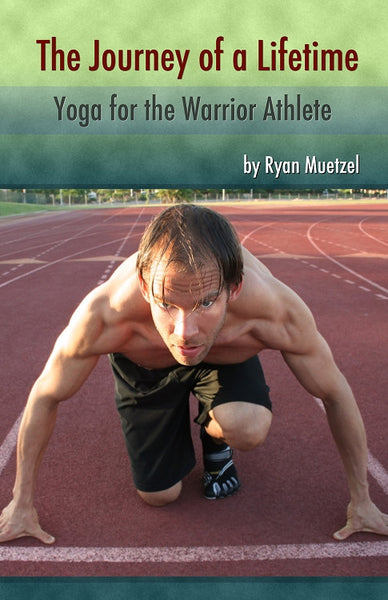 The Journey of a Lifetime - Yoga for the Warrior Athlete