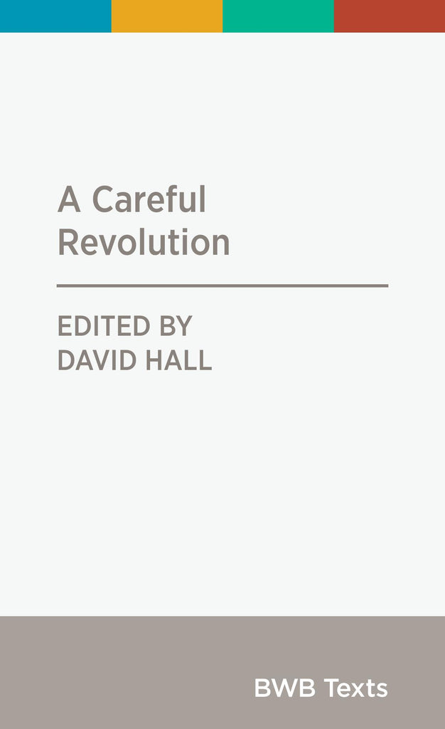 A Careful Revolution