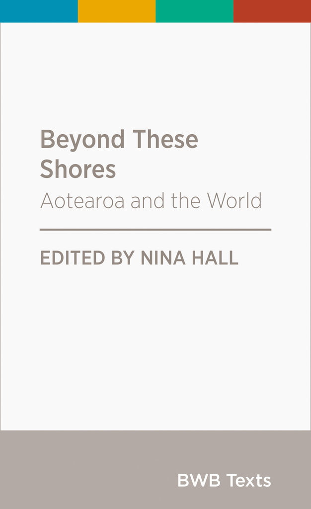 Beyond These Shores: Aotearoa and the World