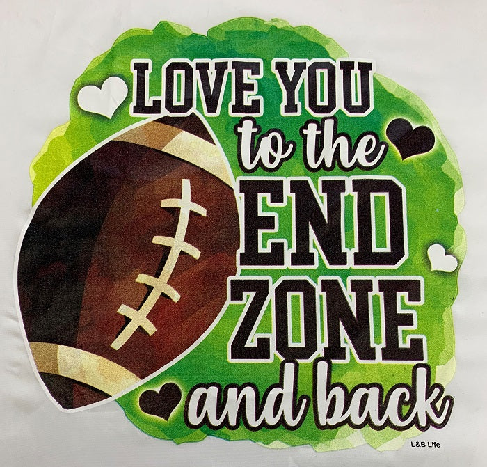 LOVE YOU TO THE END ZONE