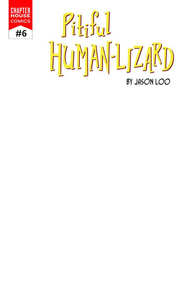 The Pitiful Human-Lizard #6 - Blank Sketch Variant Cover
