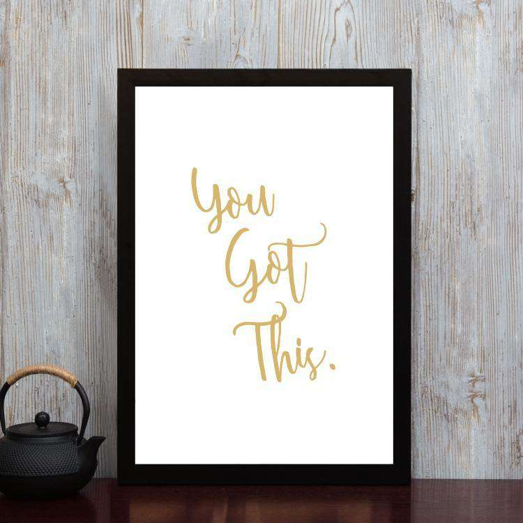 You Got This - Framed Poster