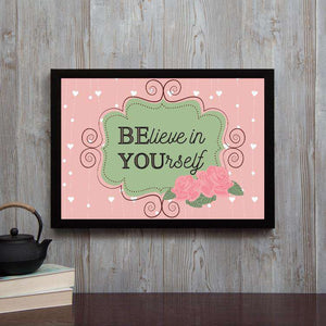 Believe in Yourself - Framed Poster