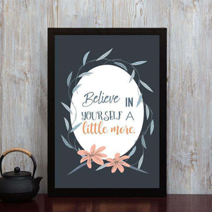 Believe in Yourself a little more - Framed Poster