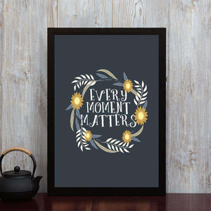 Every Moment Matters - Framed Poster
