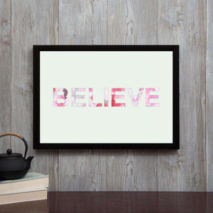 Believe - Framed Poster