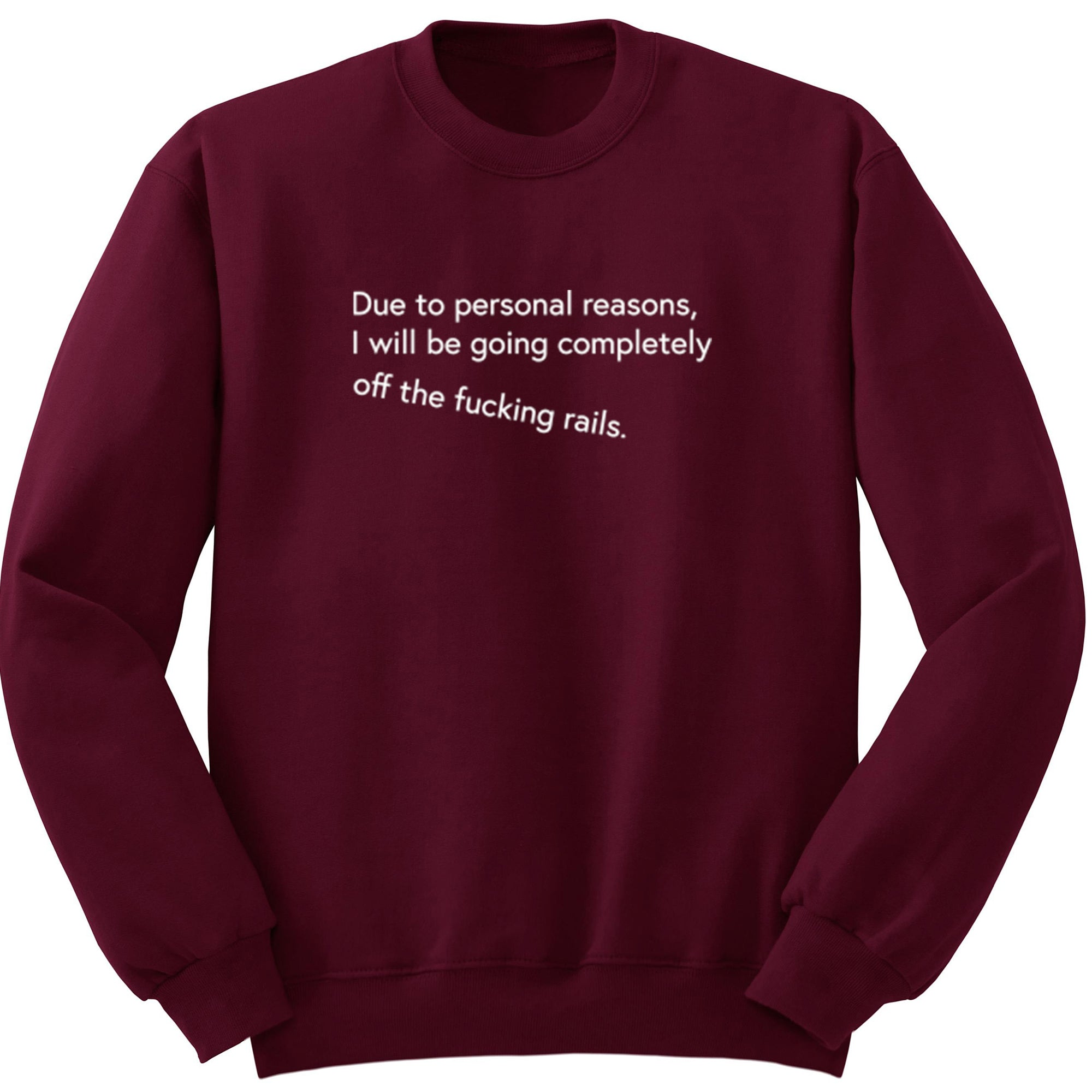Due To Personal Reasons, I Will Be Going Completely Off The Fucking Rails Unisex Jumper A0054 - Illustrated Identity Ltd.