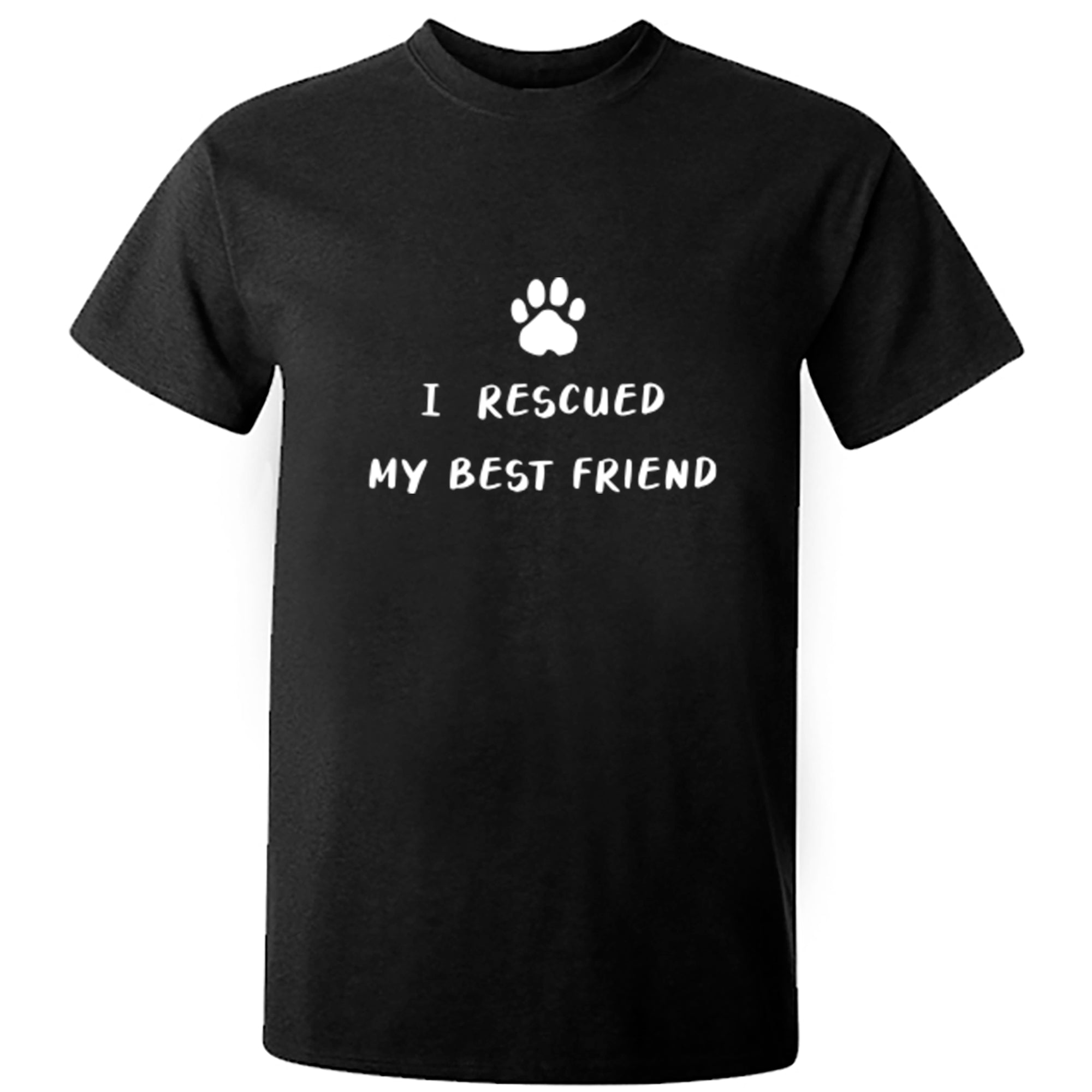 I Rescued My Best Friend Unisex Fit T-Shirt A0073