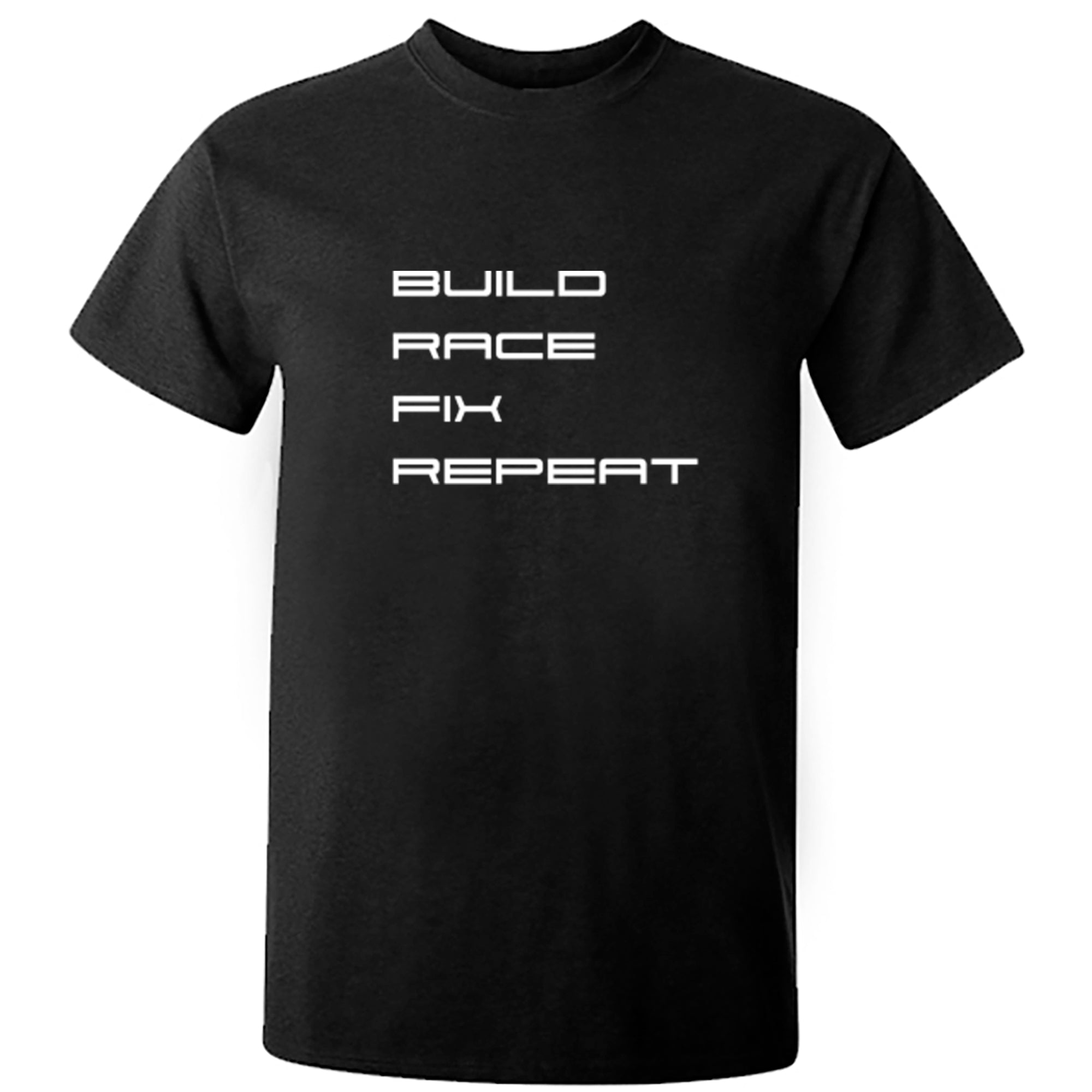 Build, Race, Fix, Repeat Unisex Fit T-Shirt A0083