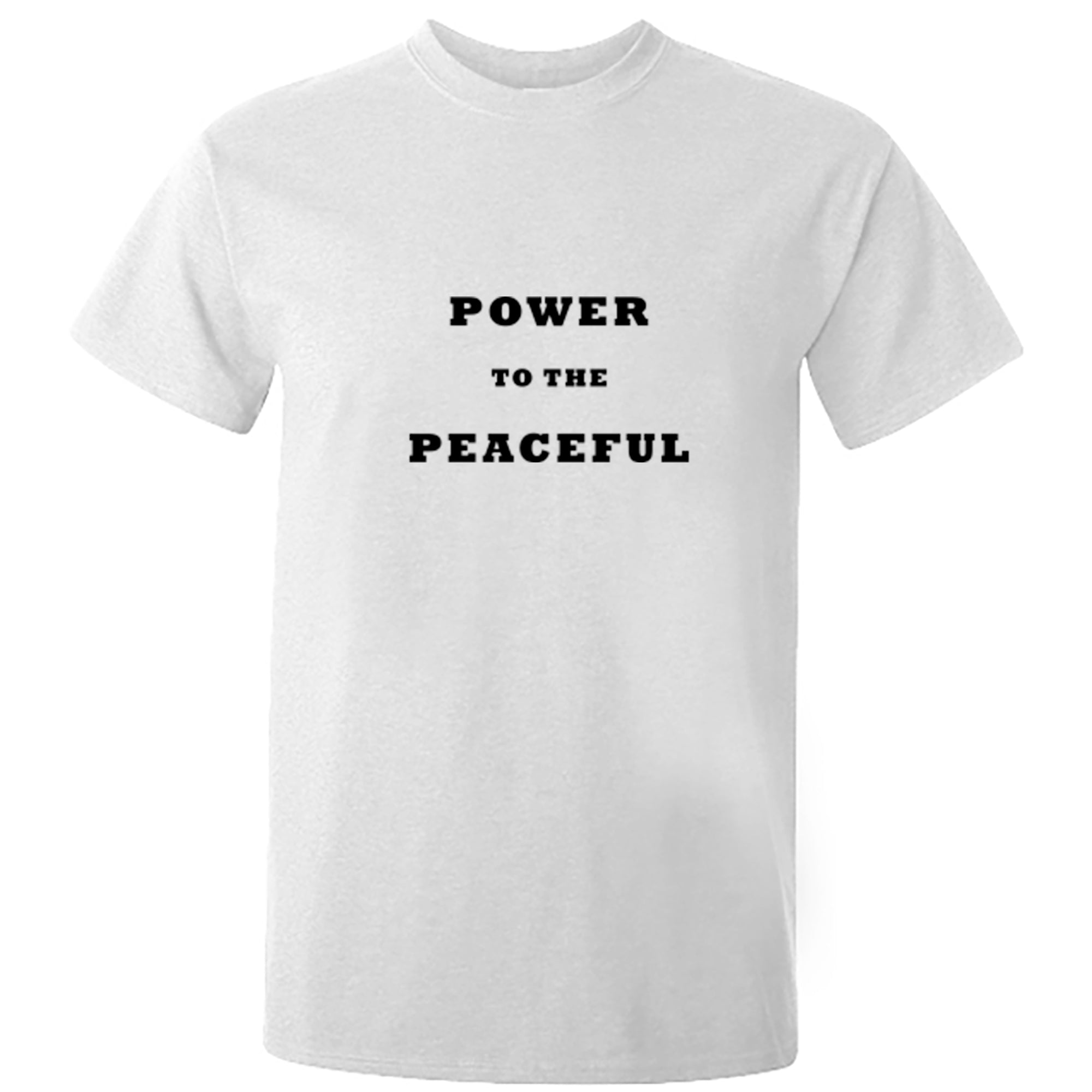 Power To The Peaceful Unisex Fit T-Shirt A0091 - Illustrated Identity Ltd.