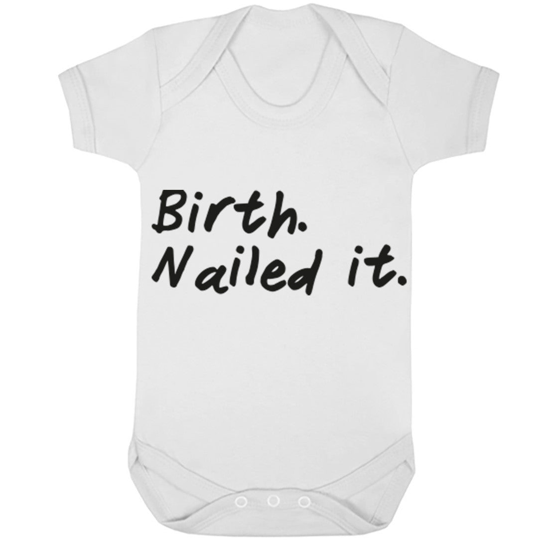 Birth Nailed It Baby Vest K0007