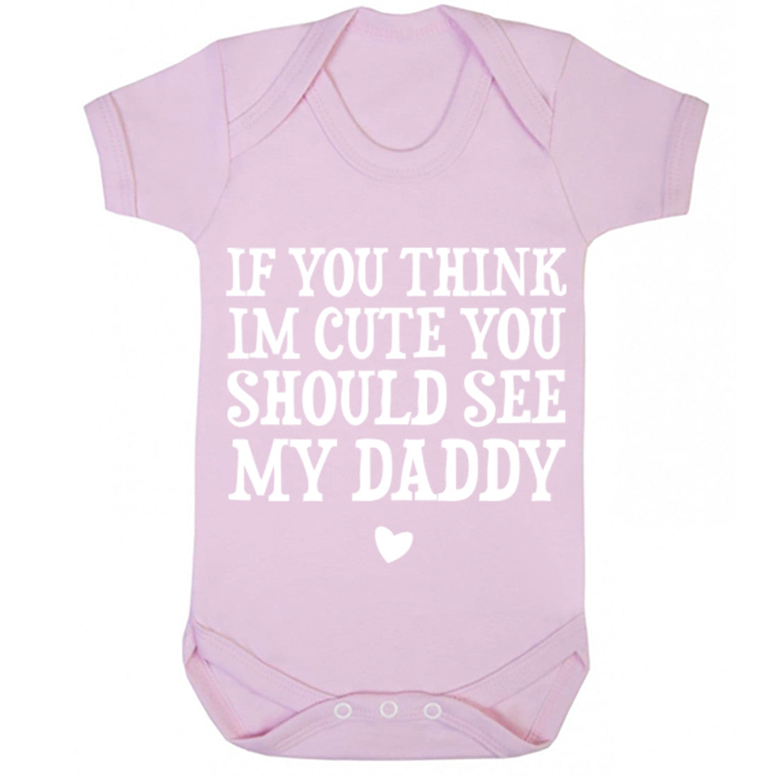 If You Think I'm Cute You Should See My Daddy Baby Vest K0018 - Illustrated Identity Ltd.