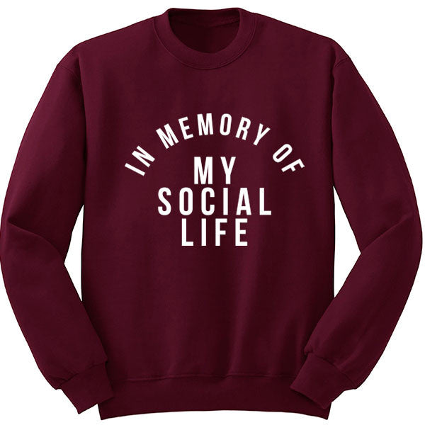 In Memory Of My Social Life Unisex Jumper K0042