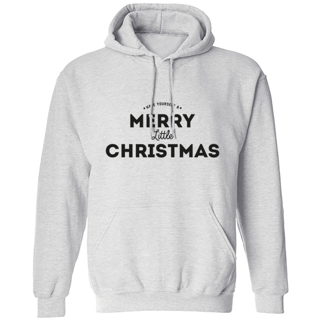 Have Yourself A Merry Little Christmas Unisex Hoodie K0141 - Illustrated Identity Ltd.