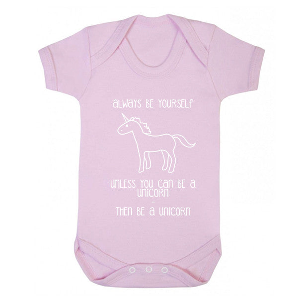 Always Be Yourself Unless You Can Be A Unicorn Baby Vest K0152