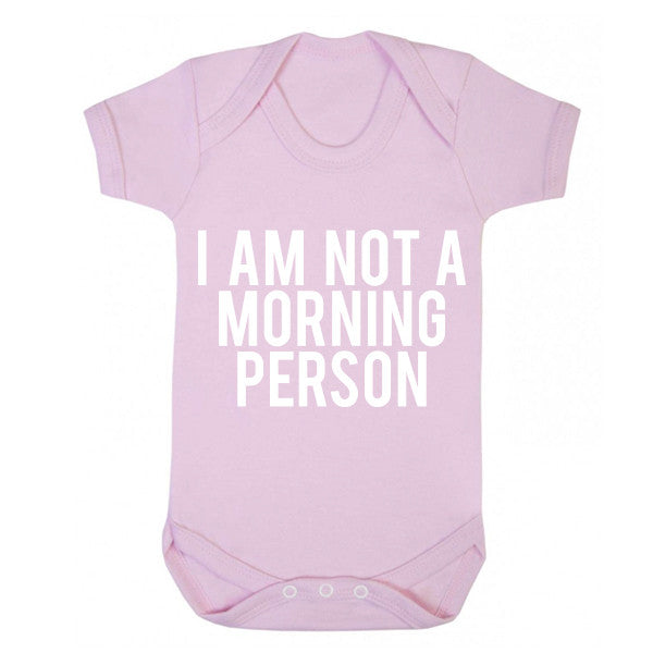 I Am Not A Morning Person Baby Vest K0168