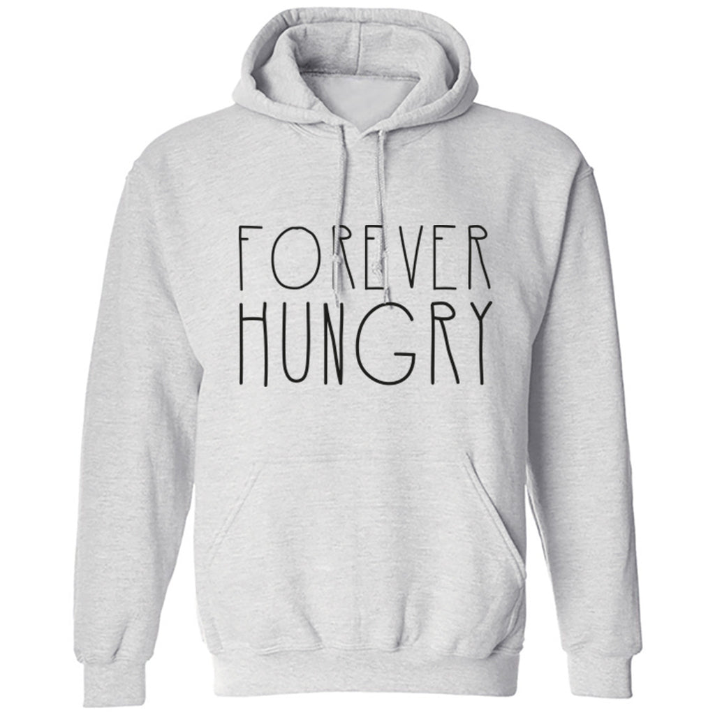 Forever Hungry Unisex Hoodie K0172