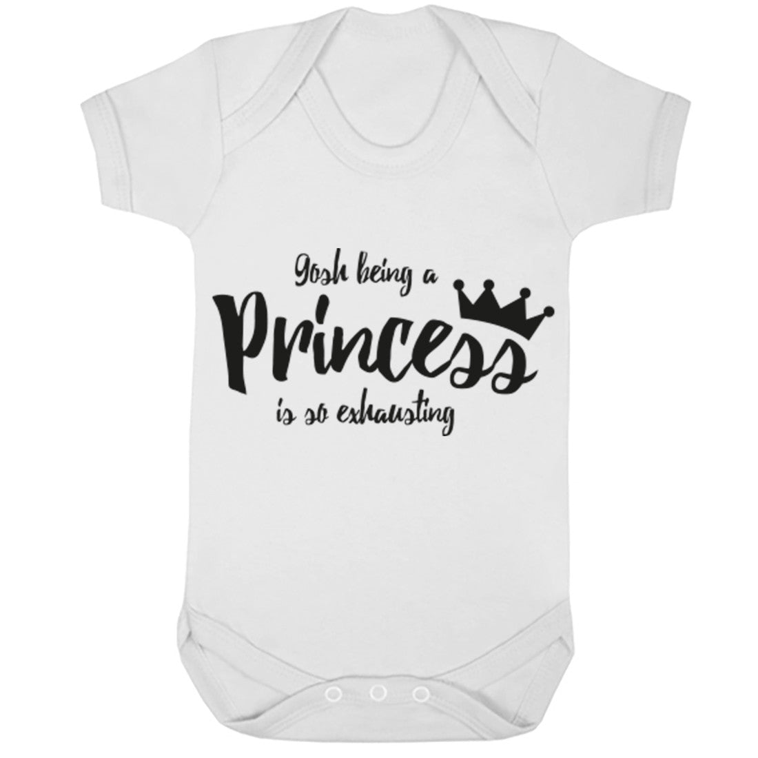 Gosh Being A Princess Is So Exhausting Baby Vest K0178 - Illustrated Identity Ltd.