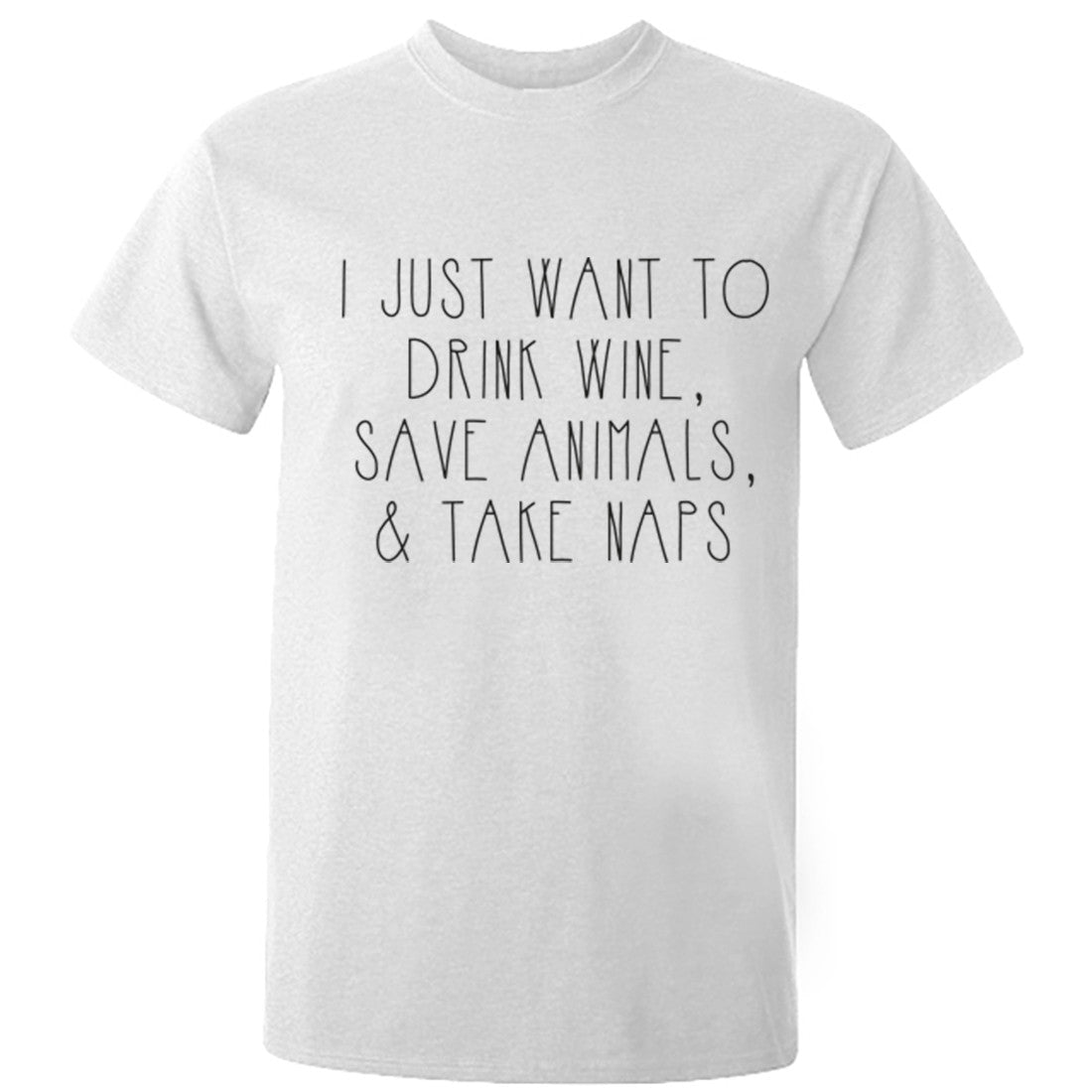 I just want to drink wine save animals and take naps unisex t-shirt K0186