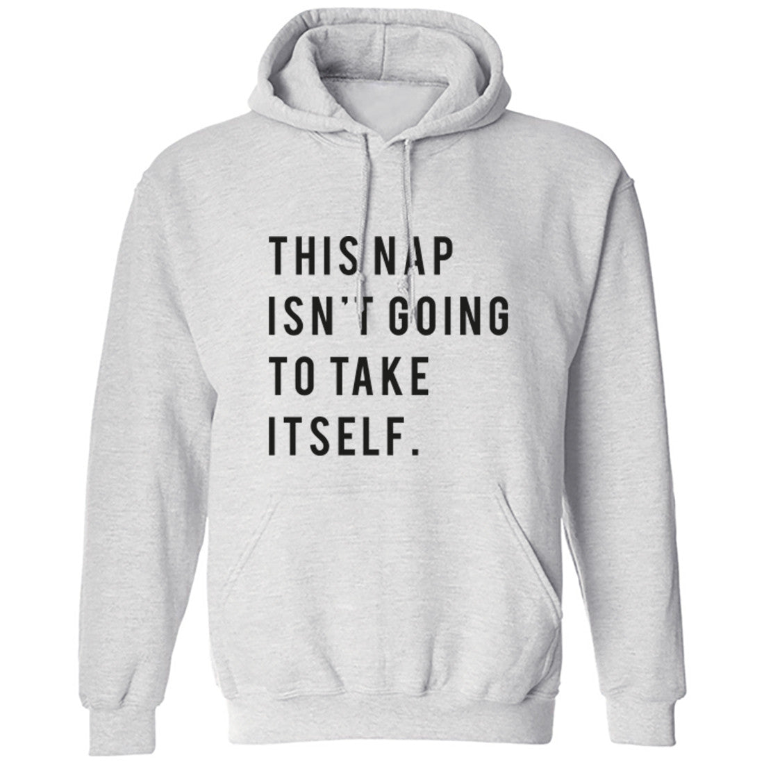 This Nap Isn't Going To Take Itself Unisex Hoodie K0192 - Illustrated Identity Ltd.