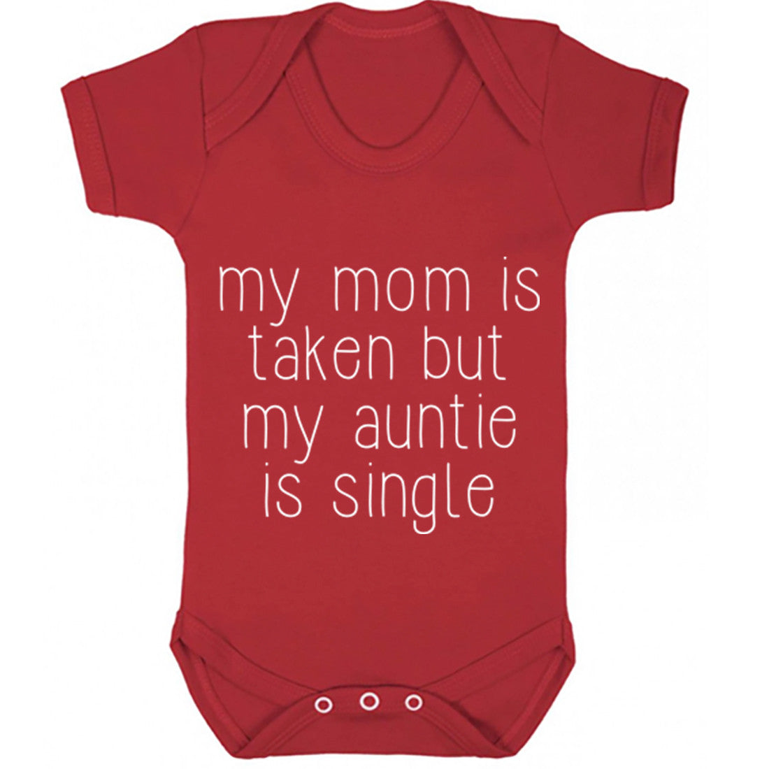 My Mom Is Taken But My Aunty Is Single Baby Vest K0196