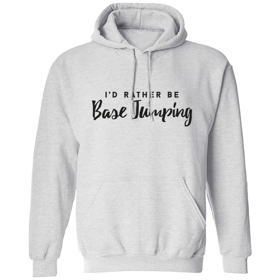 I'd Rather Be Base Jumping Unisex Hoodie K0205 - Illustrated Identity Ltd.