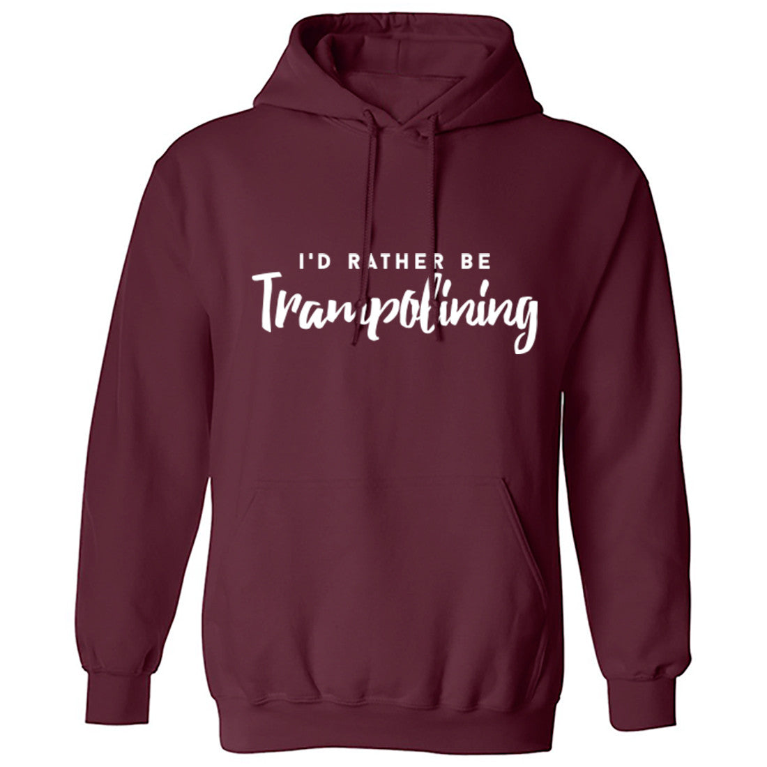 I'd Rather Be Trampolining Unisex Hoodie K0219 - Illustrated Identity Ltd.