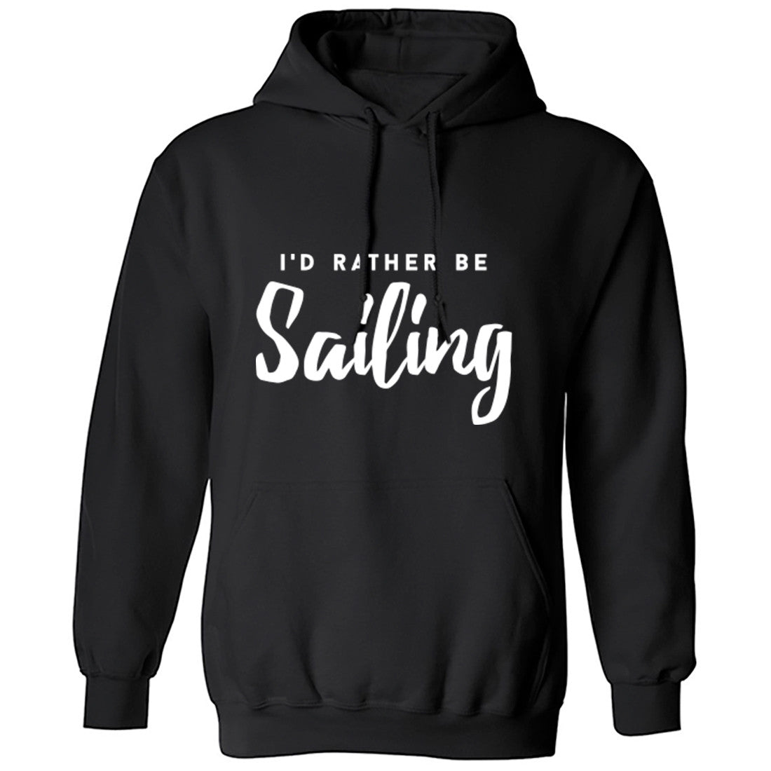 I'd Rather Be Sailing Unisex Hoodie K0221 - Illustrated Identity Ltd.