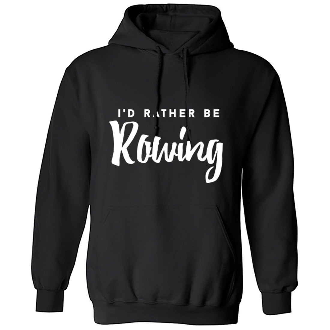 I'd Rather Be Rowing Unisex Hoodie K0223 - Illustrated Identity Ltd.