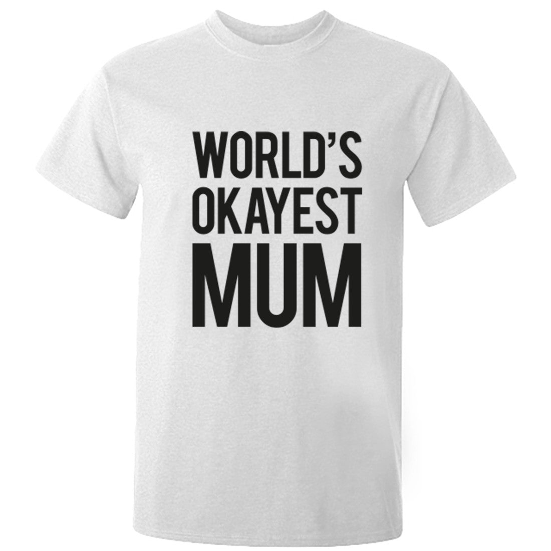 World's Okayest Mum unisex t-shirt K0236