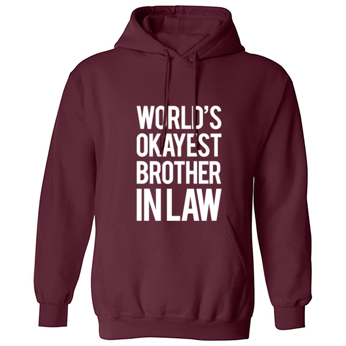 Worlds Okayest Brother In Law Unisex Hoodie K0247 - Illustrated Identity Ltd.