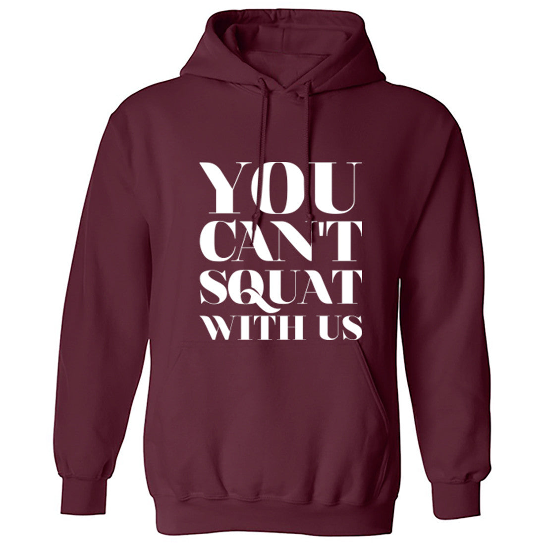 You Can't Squat With Us Unisex Hoodie K0278 - Illustrated Identity Ltd.