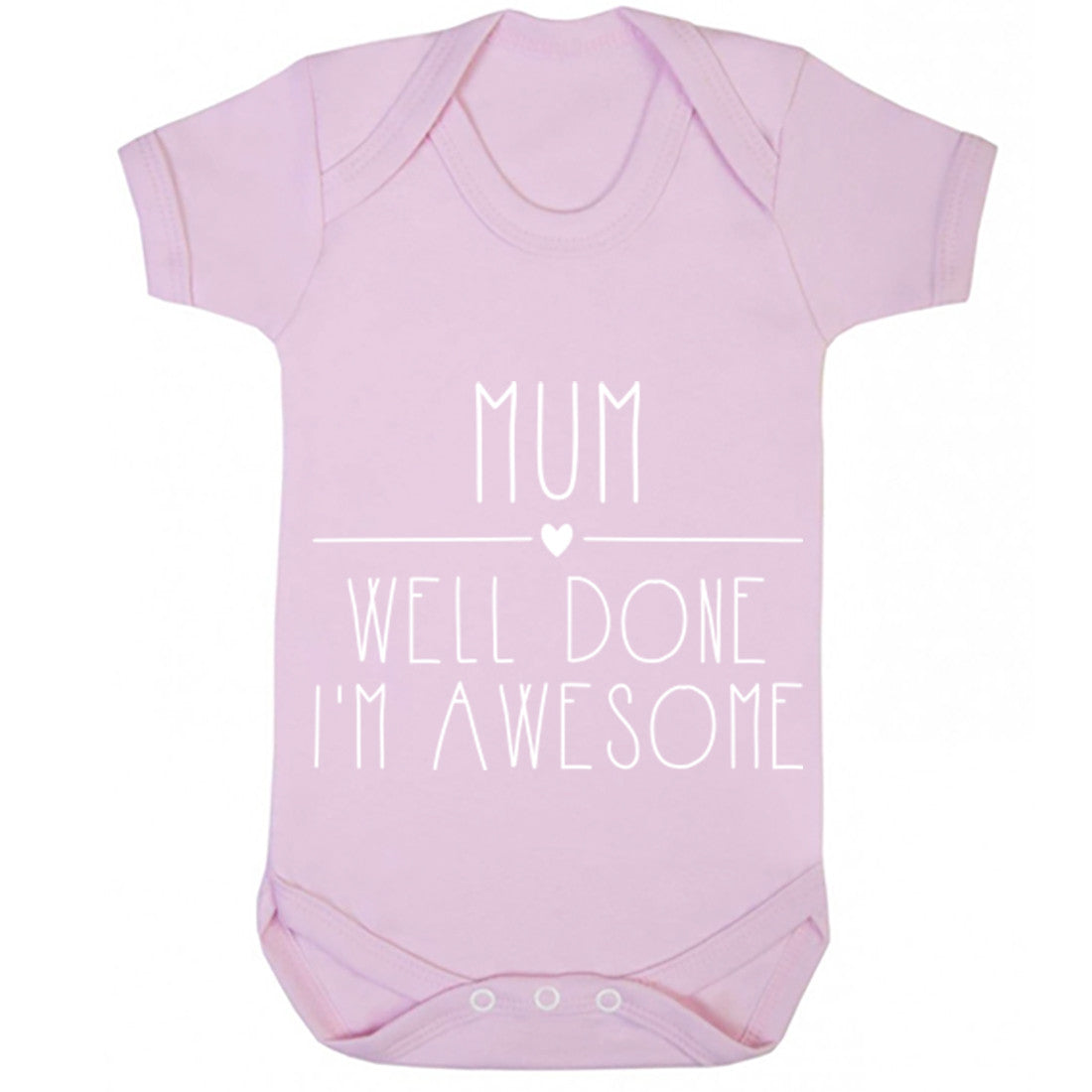 Mum Well Done I'm Awesome Baby Vest K0331 - Illustrated Identity Ltd.