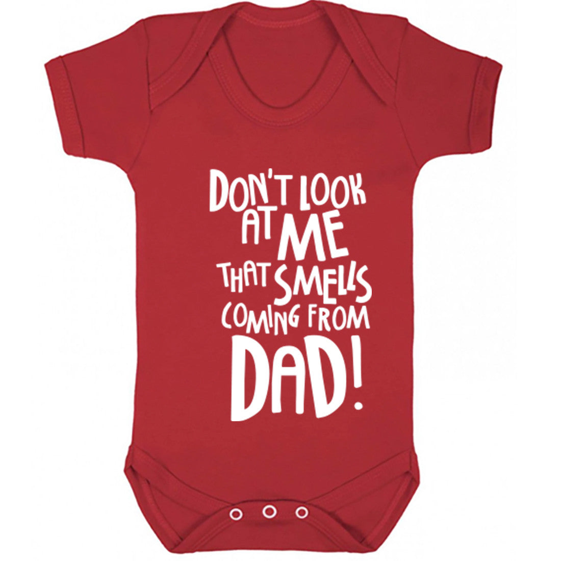 Don't Look At Me That Smell Is Coming From Dad Baby Vest K0366