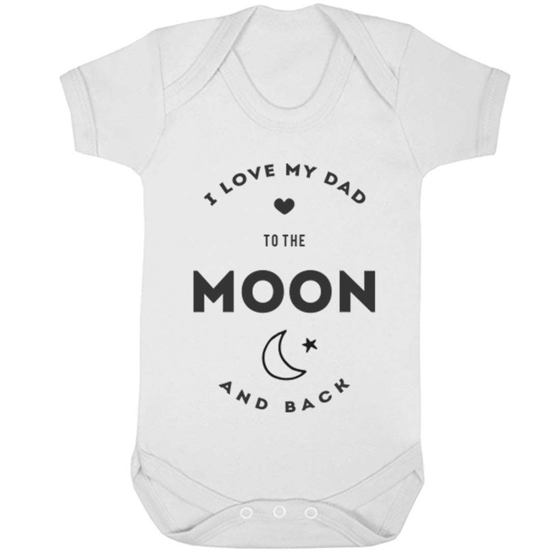 I Love My Dad To The Moon And Back Baby Vest K0398