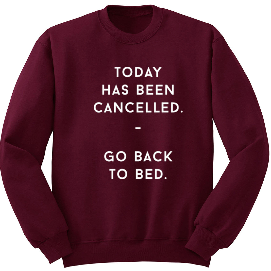 Today Has Been Cancelled Go Back To Bed Unisex Jumper K0415 - Illustrated Identity Ltd.