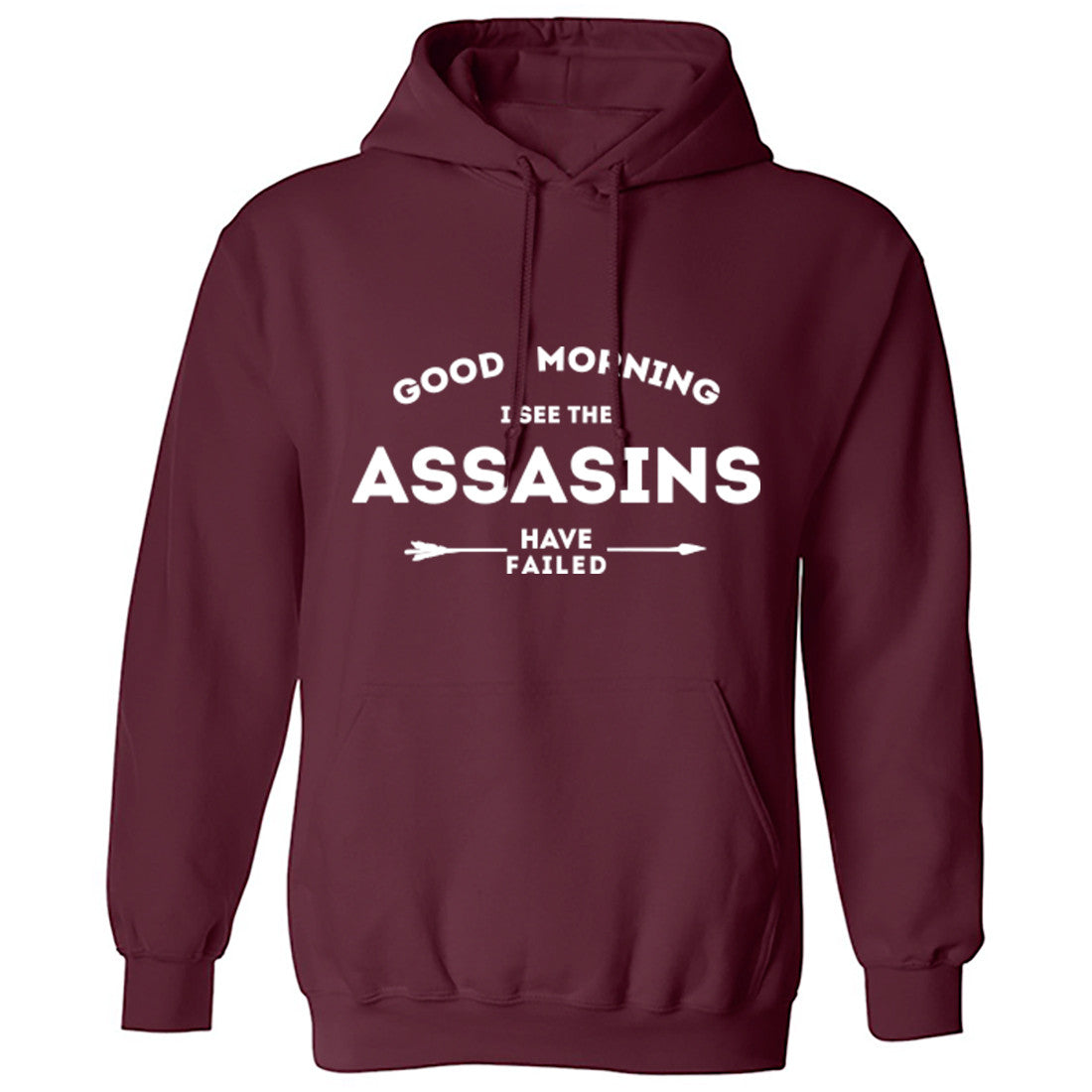 Good Morning I See The Assassins Have Failed Unisex Hoodie K0426 - Illustrated Identity Ltd.