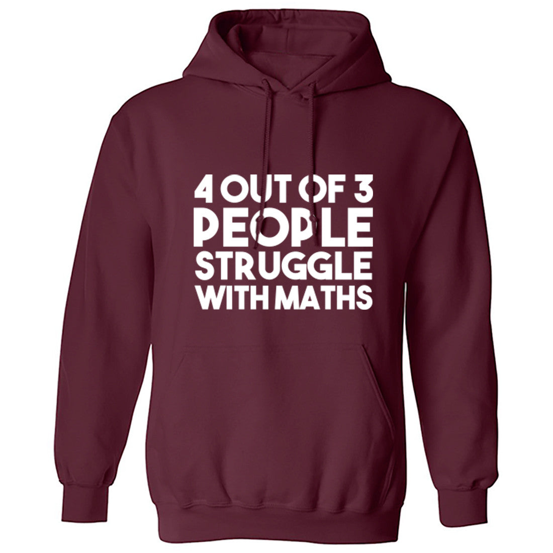 4 Out Of 3 People Struggle With Maths Unisex Hoodie K0442 - Illustrated Identity Ltd.