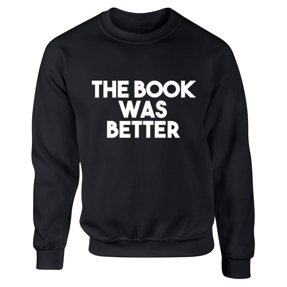 The Book Was Better Unisex Jumper K0468 - Illustrated Identity Ltd.