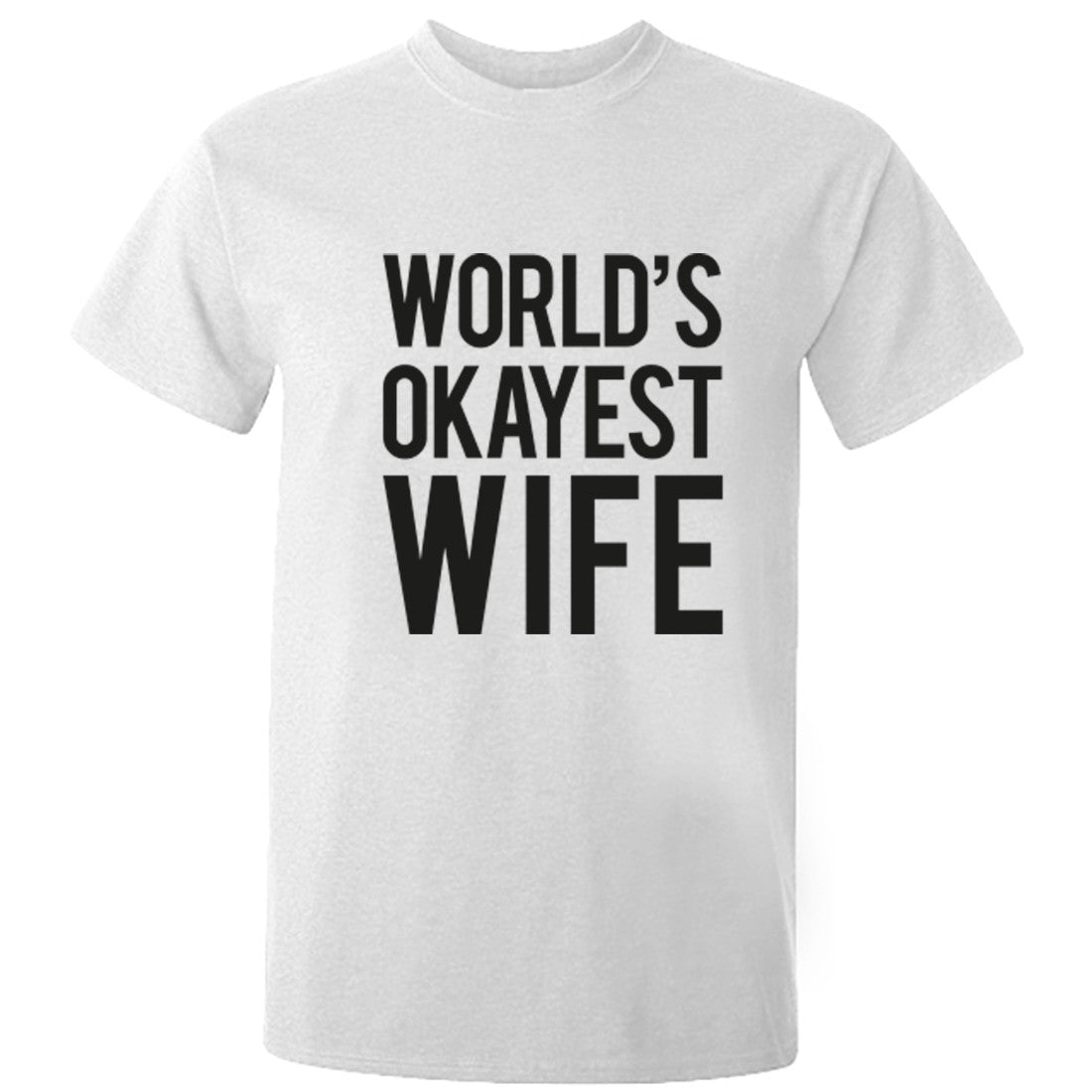 Worlds Okayest Wife Unisex Fit T-Shirt K0479 - Illustrated Identity Ltd.
