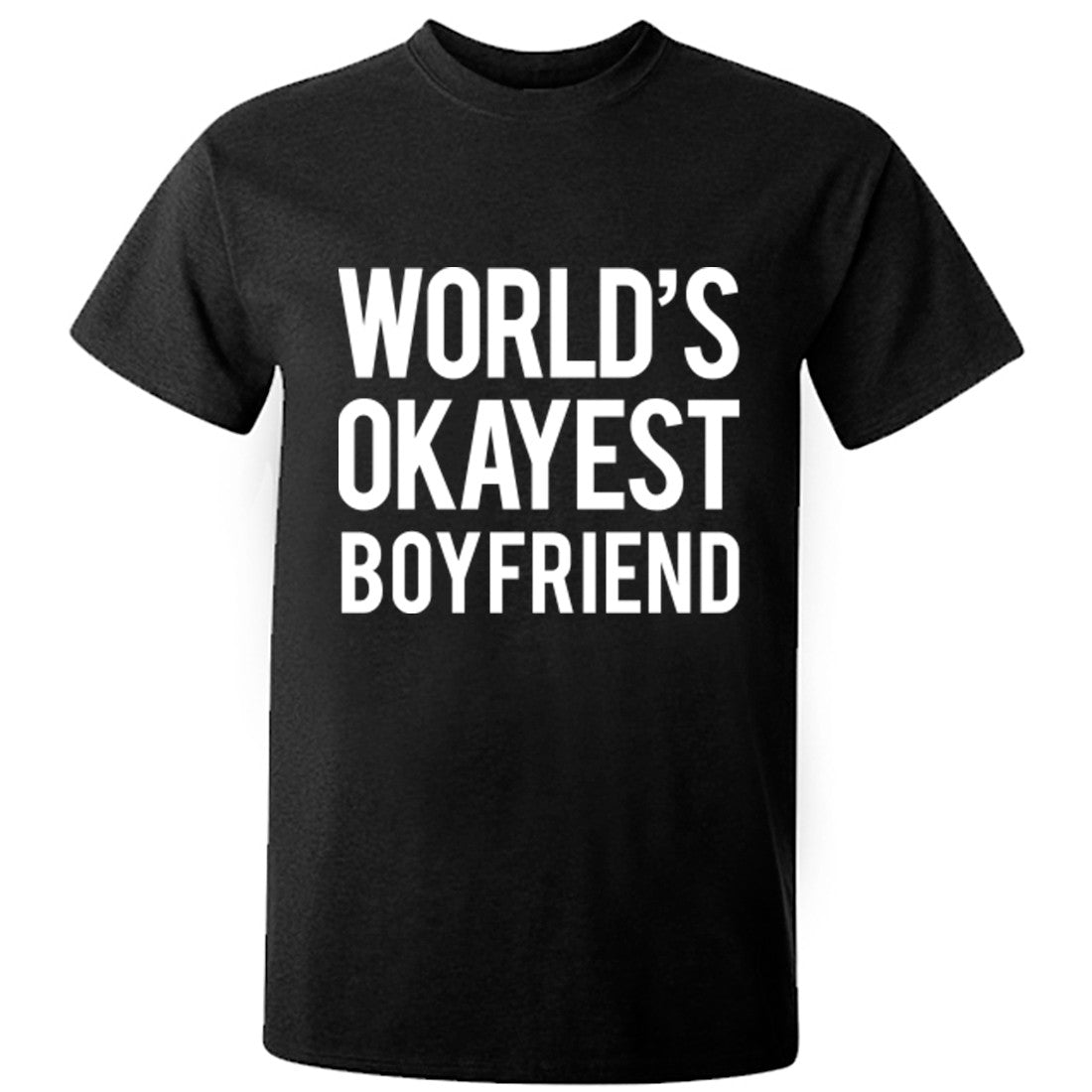Worlds Okayest Boyfriend Unisex Fit T-Shirt K0481 - Illustrated Identity Ltd.