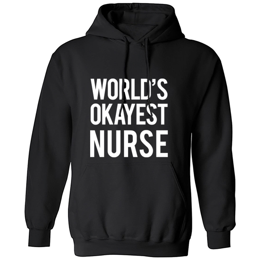 Worlds Okayest Nurse Unisex Hoodie K0484 - Illustrated Identity Ltd.