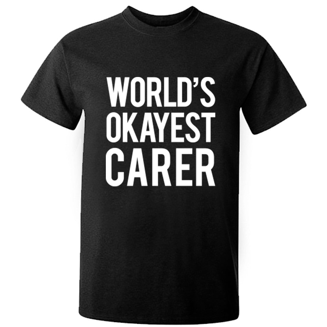 Worlds Okayest Carer Unisex Fit T-Shirt K0486 - Illustrated Identity Ltd.