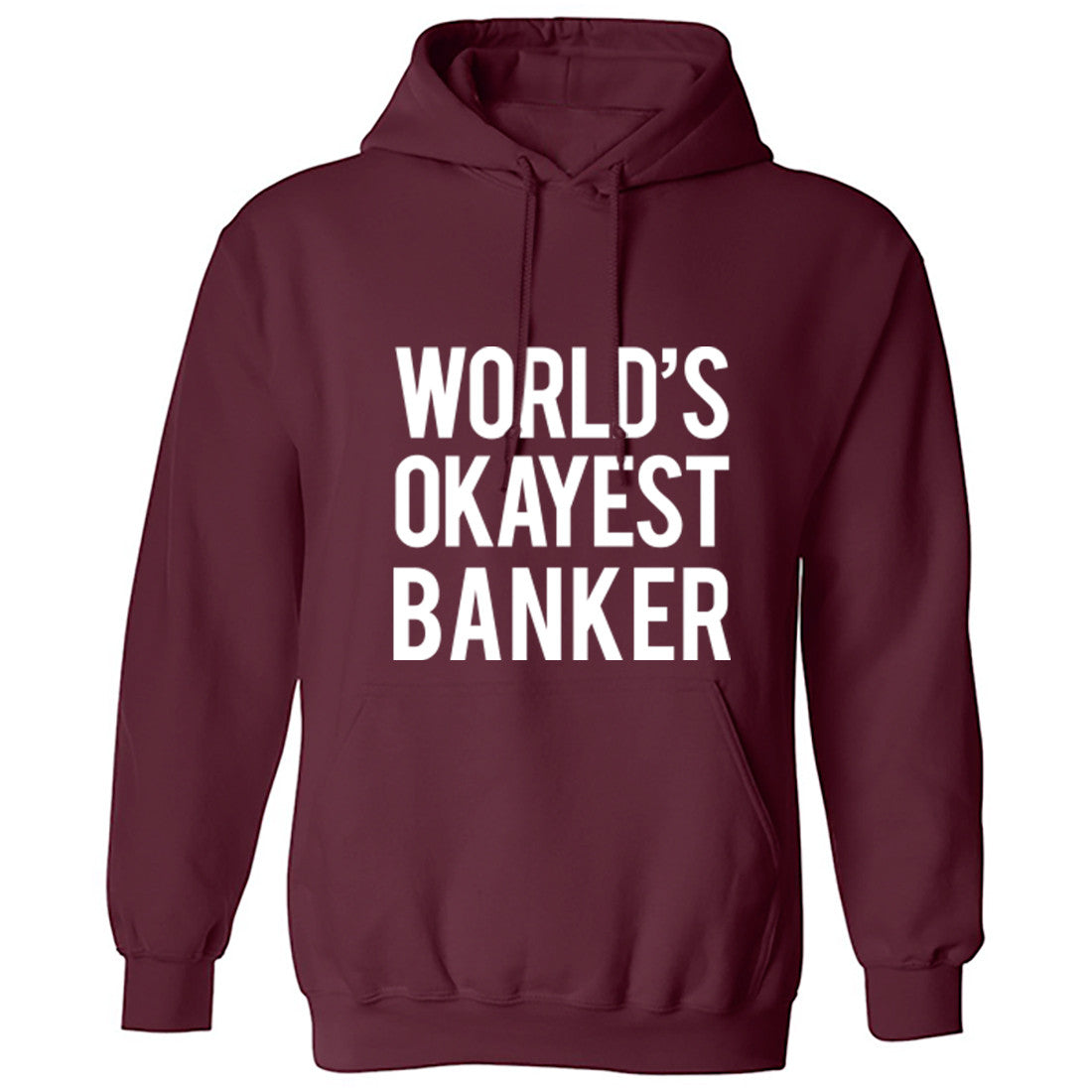 Worlds Okayest Banker Unisex Hoodie K0495 - Illustrated Identity Ltd.