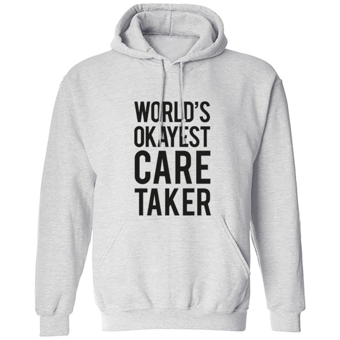 Worlds Okayest Care Taker Unisex Hoodie K0498 - Illustrated Identity Ltd.