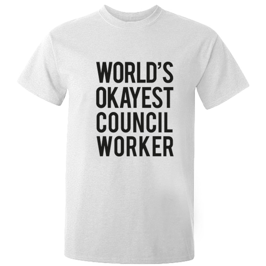 Worlds Okayest Council Worker Unisex Fit T-Shirt K0500